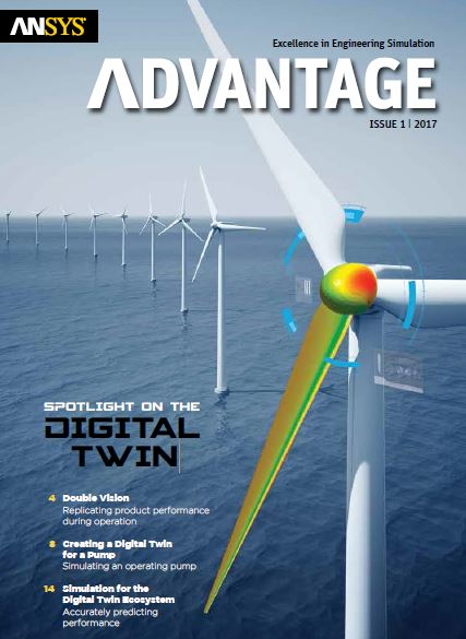 ANSYS Advantage SPOTLIGHT on the DIGITAL TWIN. Issue 1, 2017