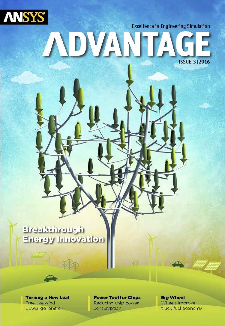 ANSYS Advantage BREAKTHROUGH ENERGY INNOVATION. Issue 3, 2016