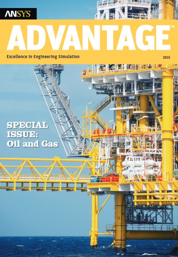 ANSYS Advantage - Oil and Gas Issue, 2015