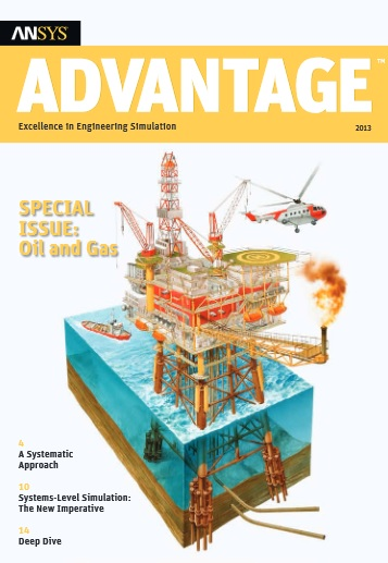 ANSYS Advantage - Oil and Gas Issue, 2013