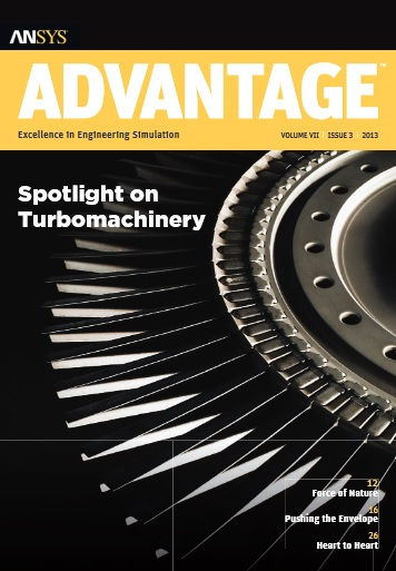 ANSYS Advantage SPOTLIGHT ON TURBOMACHINERY. Volume VII, Issue 3, 2013