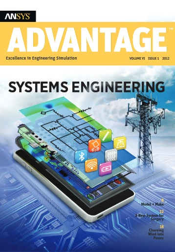 ANSYS Advantage SYSTEMS ENGINEERING. Volume VI, Issue 1, 2012