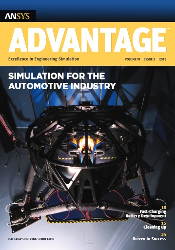ANSYS Advantage SIMULATION FOR THE AUTOMOTIVE INDUSTRY. Volume VI, Issue 3, 2012