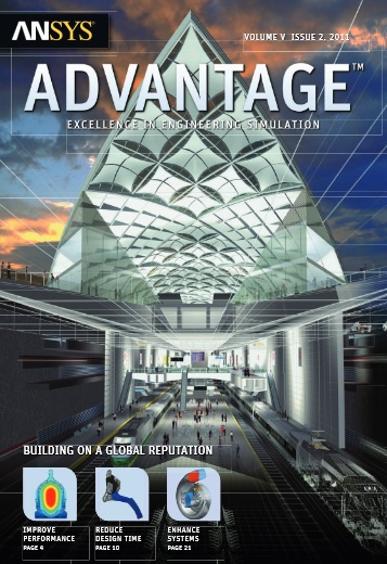 ANSYS Advantage  BUILDING ON A GLOBAL REPUTATION. Volume V, Issue 2, 2011