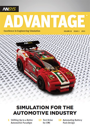 ANSYS Advantage  SIMULATION FOR THE  AUTOMOTIVE INDUSTRY. Volume IX, Issue 2, 2015