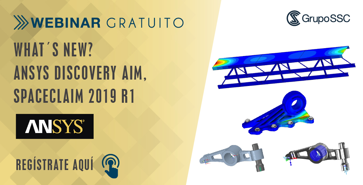 Webinar What´s New? ANSYS Discovery AIM, SpaceClaim 2019 R1
